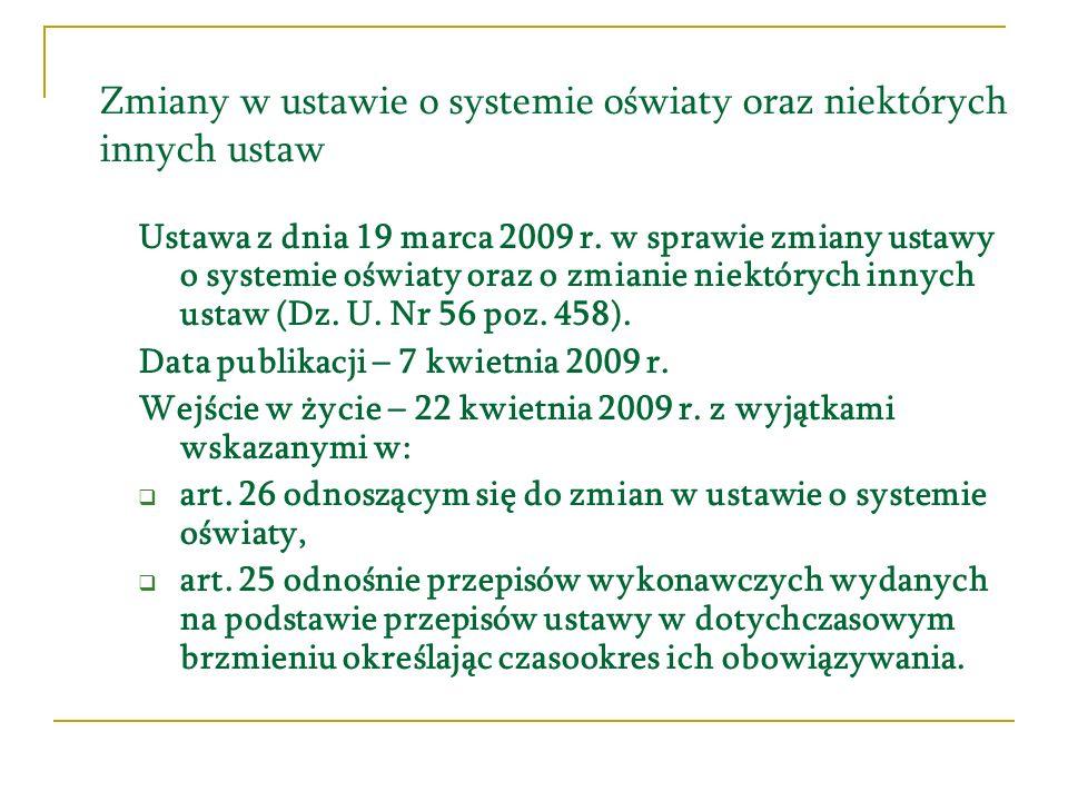 Zmiany w ustawie o systemie oświaty oraz niektórych innych ustaw W związku z art.