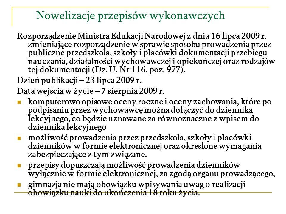 Nowelizacje przepisów wykonawczych Rozporządzenie Ministra Edukacji Narodowej z dnia 27 maja 2009 r.