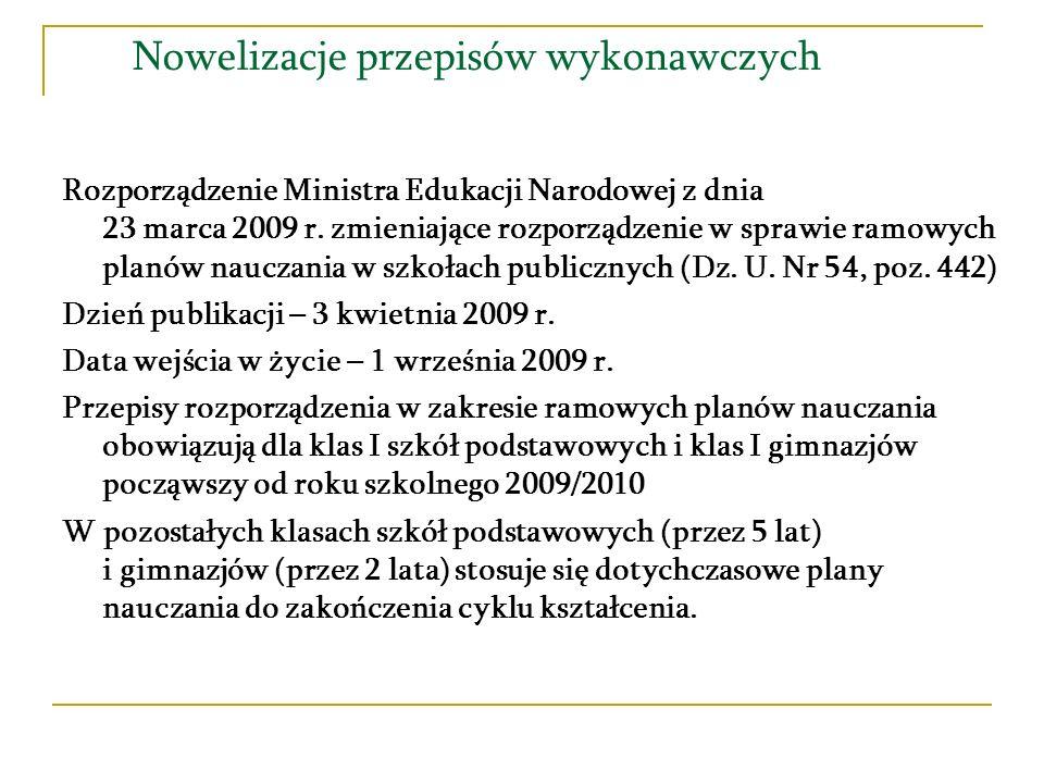 Nowelizacje przepisów wykonawczych Nowe zajęcia edukacyjne w gimnazjach: edukacja dla bezpieczeństwa, zajęcia artystyczne, zajęcia techniczne.