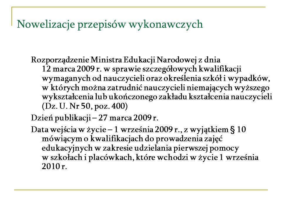 Nowelizacje przepisów wykonawczych Rozporządzenie Ministra Edukacji Narodowej z dnia 8 czerwca 2009r.