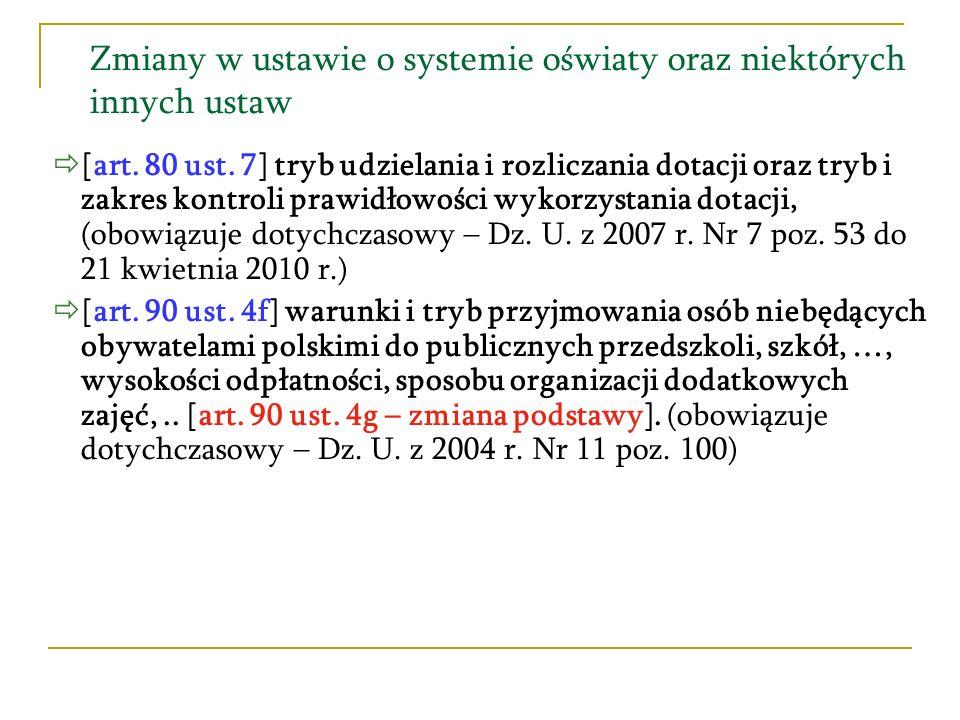 Zmiany w ustawie o systemie oświaty oraz niektórych innych ustaw UWAGA W związku z ustawą z dnia 25 lipca 2008 r.
