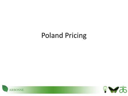 Poland Pricing. 2 Product Pricing  The following pages outline our pricing for Poland.  The Suggested Retail Prices include a 23% Value Added Tax (VAT).