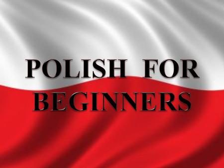 POLISH FOR BEGINNERS.