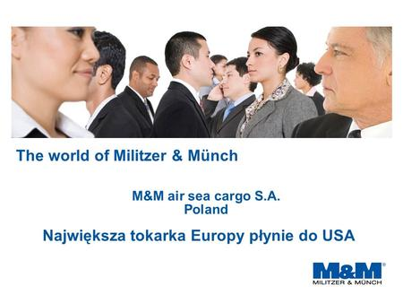 The world of Militzer & Münch M&M air sea cargo S.A. Poland Największa tokarka Europy płynie do USA.