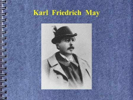 Karl Friedrich May.