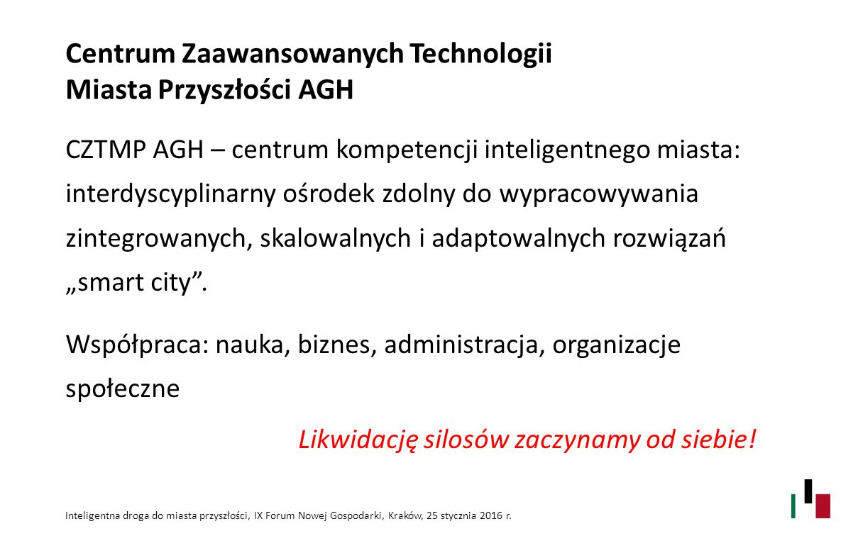 CZTMP AGH – przykłady działań Inteligentna droga do miasta przyszłości, IX Forum Nowej Gospodarki, Kraków, 25 stycznia 2016 r.