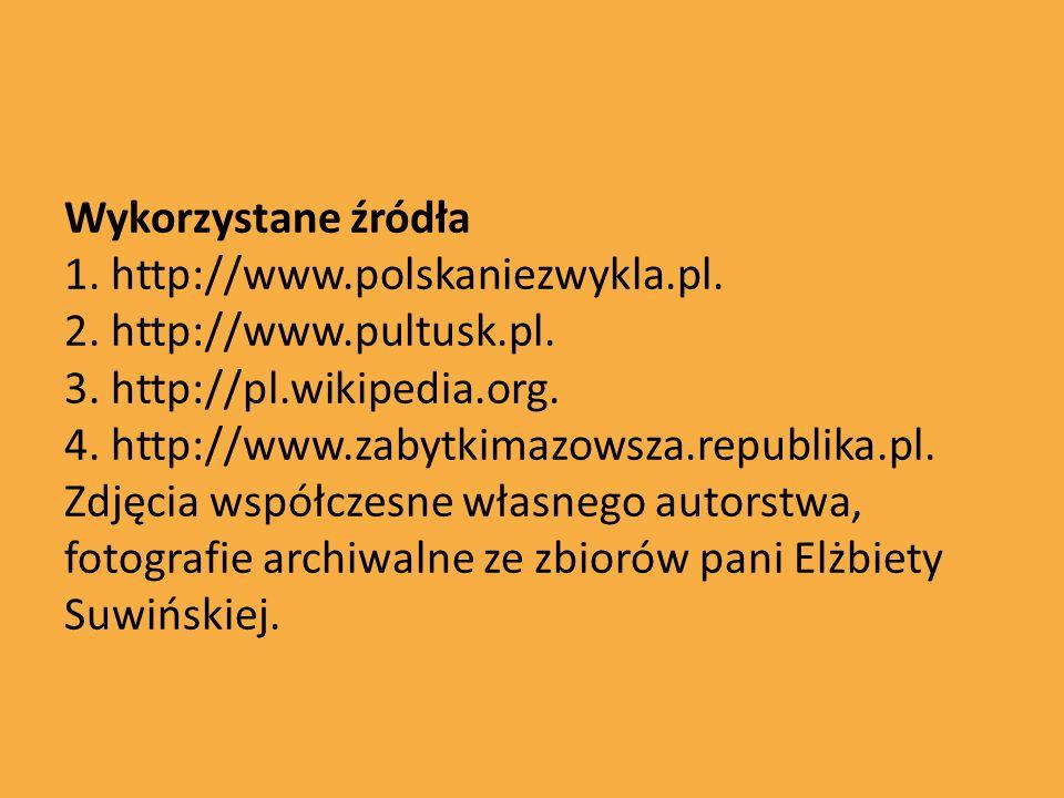Wykorzystane źródła 1. http://www. polskaniezwykla. pl. 2. http://www