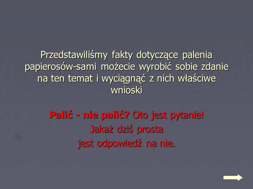 Palić - nie palić Oto jest pytanie!