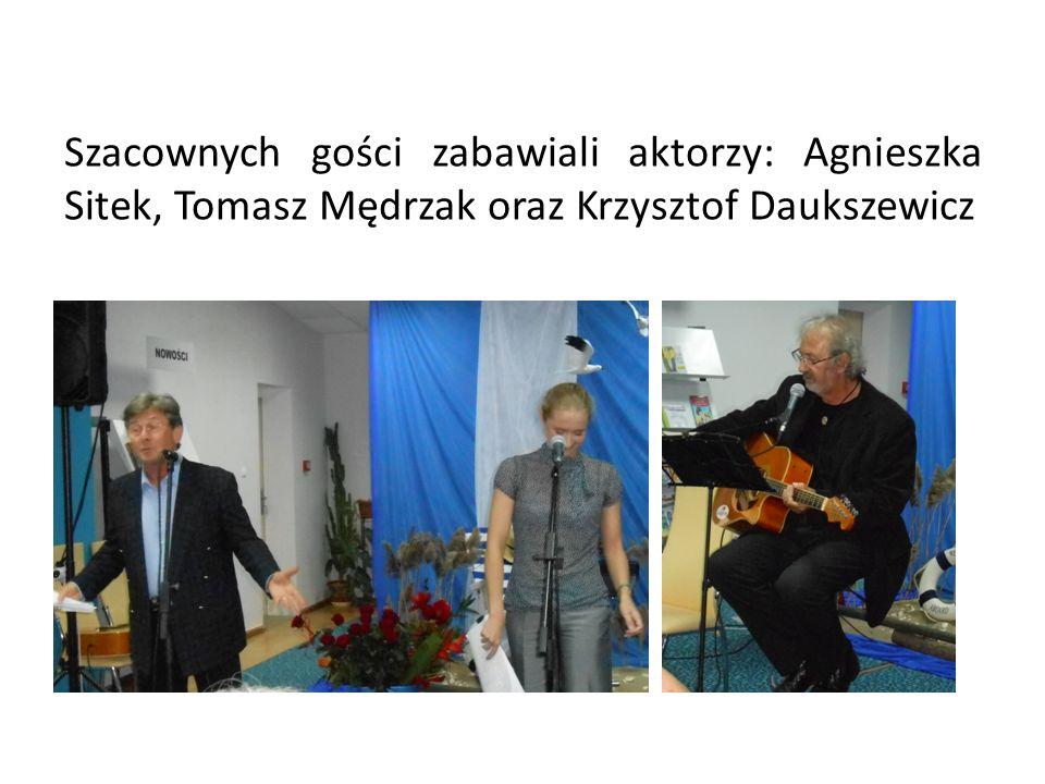 Szacownych gości zabawiali aktorzy: Agnieszka Sitek, Tomasz Mędrzak oraz Krzysztof Daukszewicz