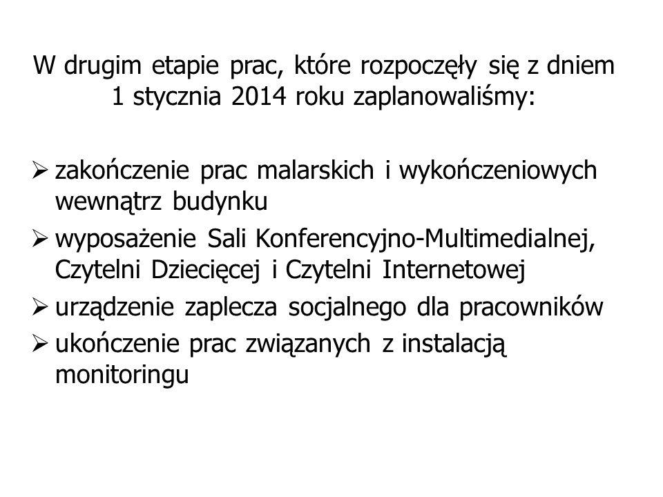 W drugim etapie prac, które rozpoczęły się z dniem 1 stycznia 2014 roku zaplanowaliśmy: