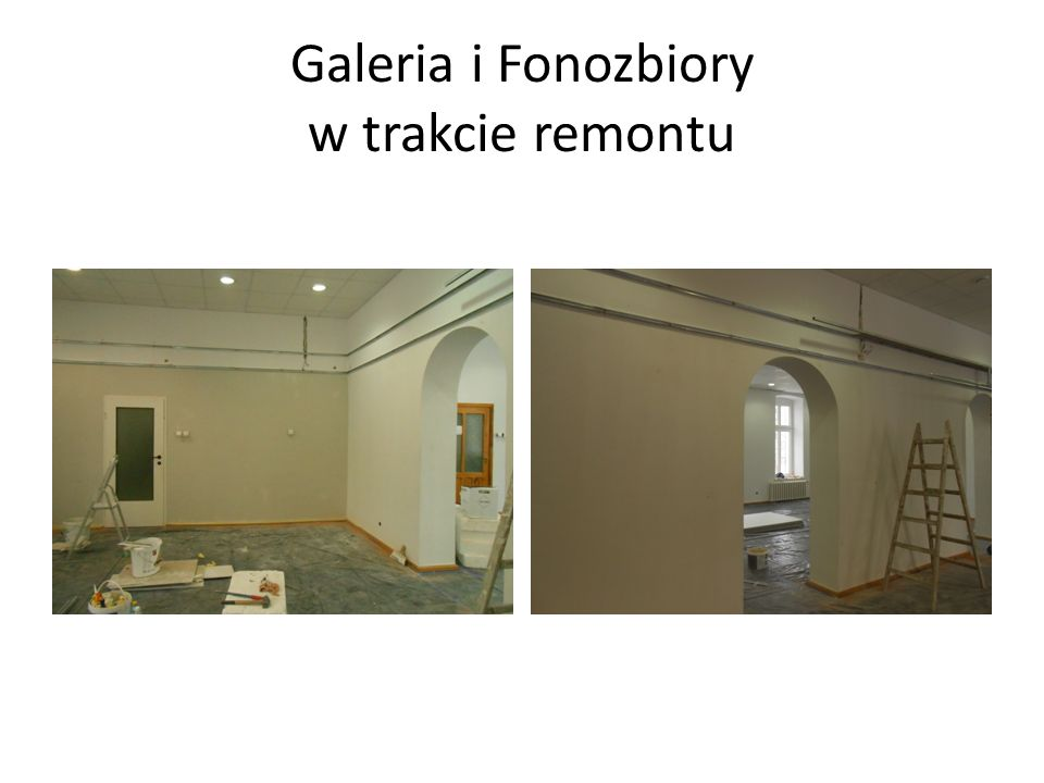 Galeria i Fonozbiory w trakcie remontu