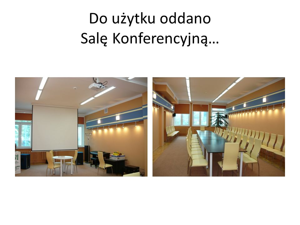 Do użytku oddano Salę Konferencyjną…