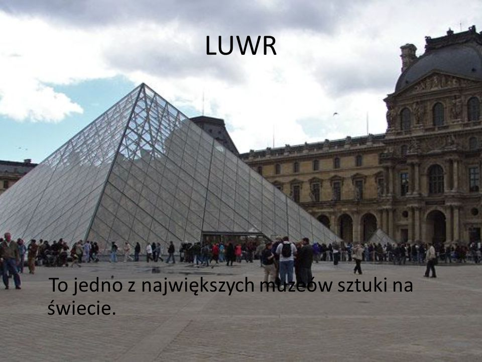 LUWR To jedno z największych muzeów sztuki na świecie.