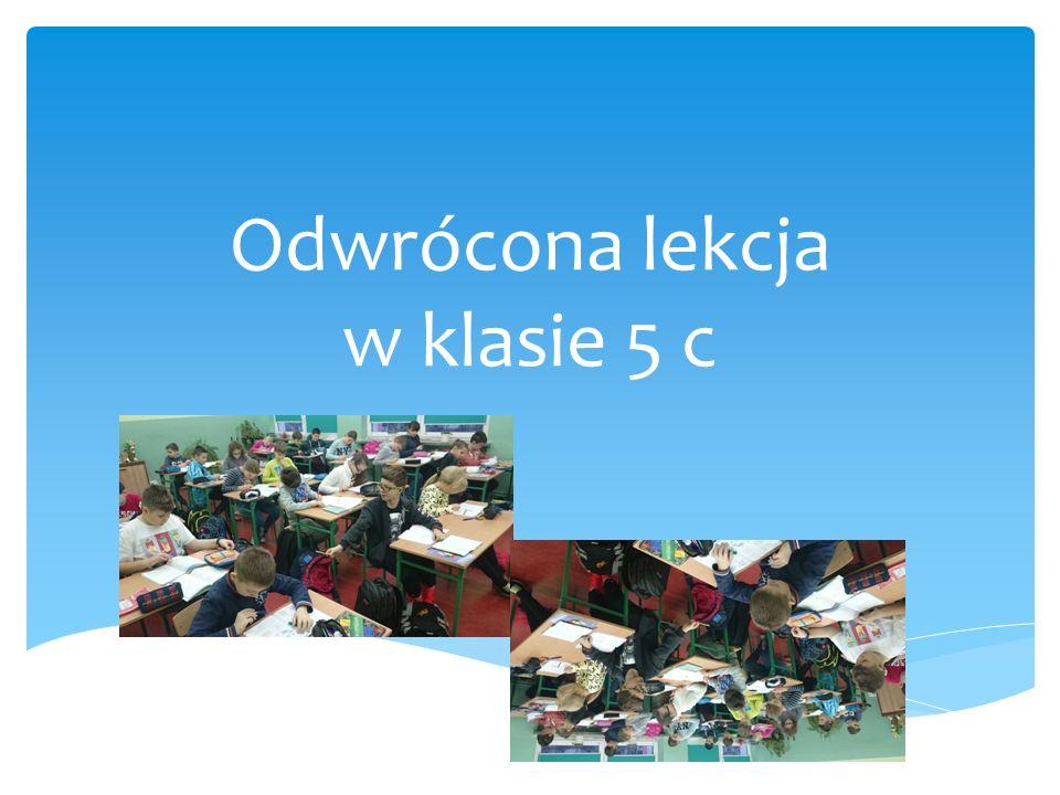 Odwrócona lekcja w klasie 5 c