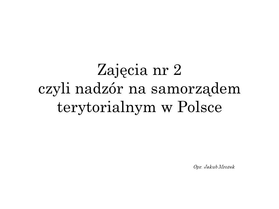 Zajęcia nr 2 czyli nadzór na samorządem terytorialnym w Polsce