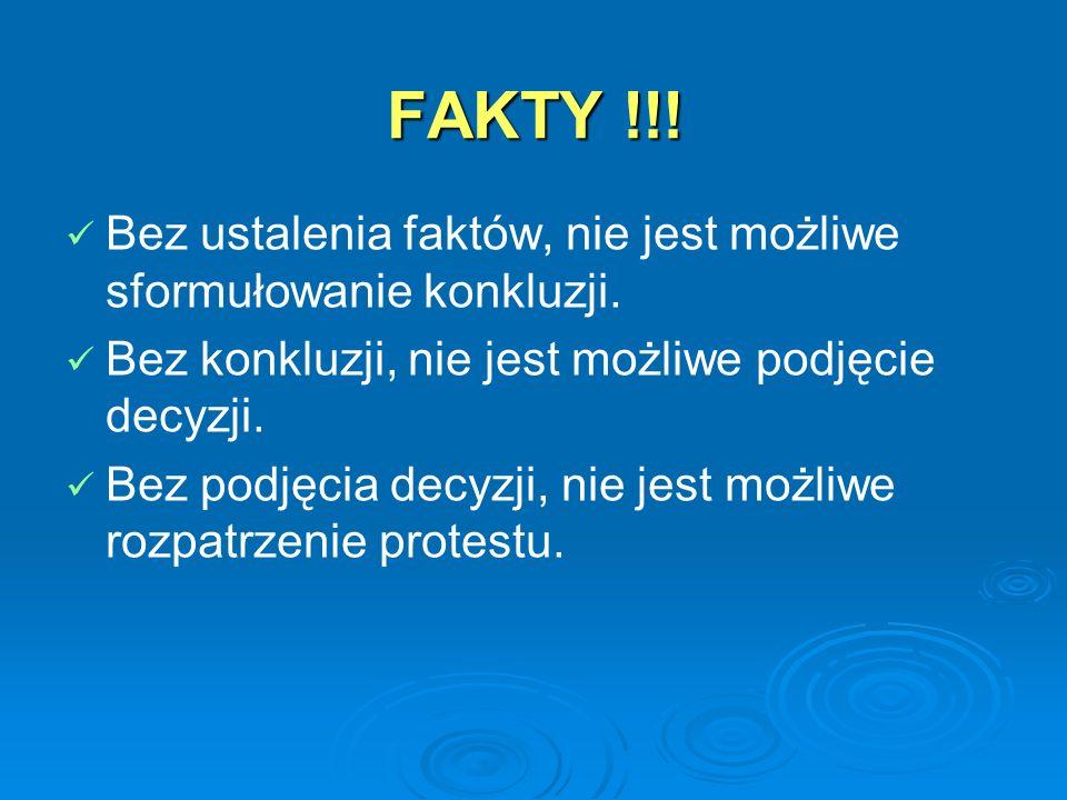 FAKTY !!! Bez ustalenia faktów, nie jest możliwe sformułowanie konkluzji. Bez konkluzji, nie jest możliwe podjęcie decyzji.