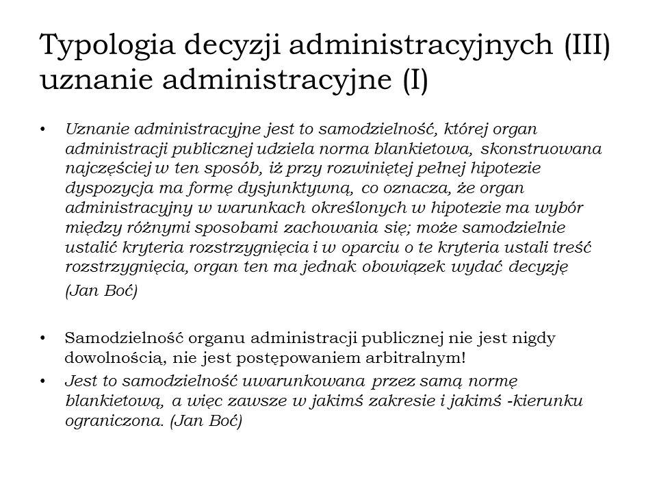 Typologia decyzji administracyjnych (III) uznanie administracyjne (I)
