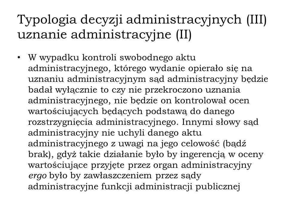 Typologia decyzji administracyjnych (III) uznanie administracyjne (II)