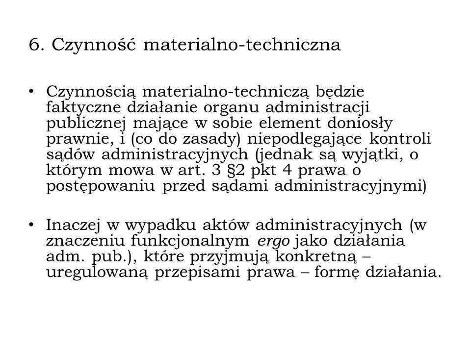 6. Czynność materialno-techniczna
