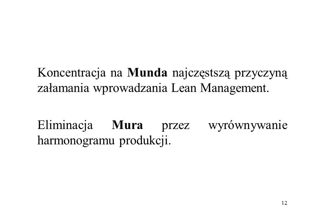 Koncentracja na Munda najczęstszą przyczyną załamania wprowadzania Lean Management.
