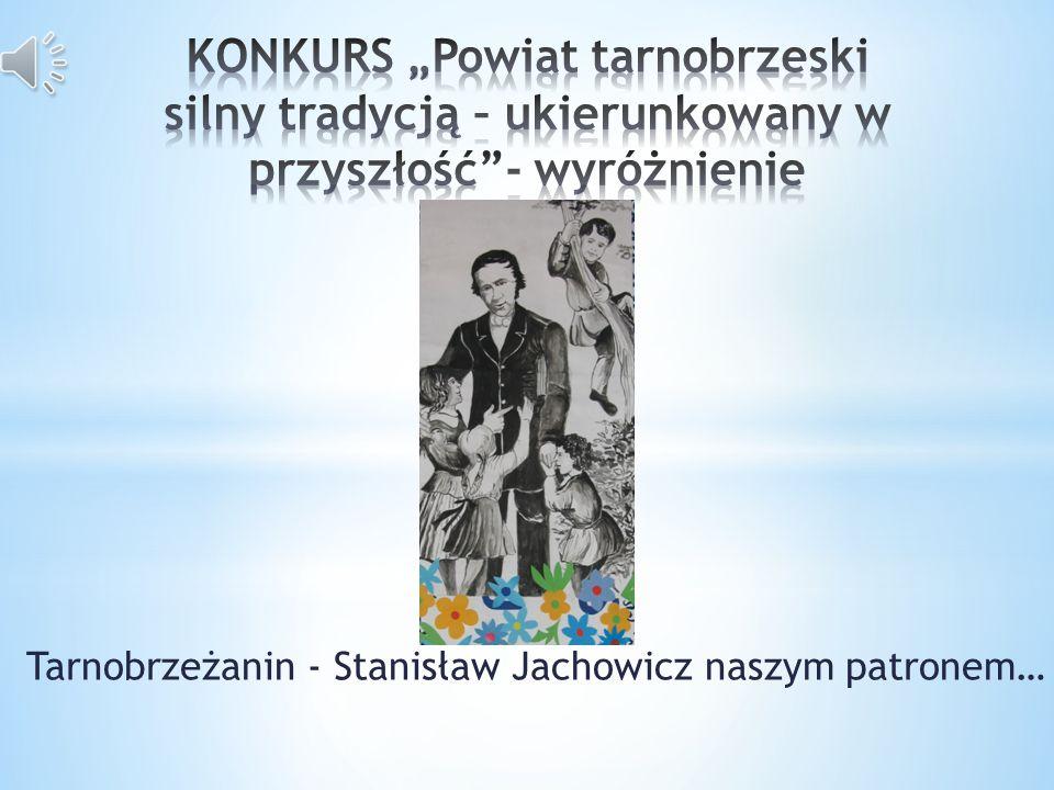Tarnobrzeżanin - Stanisław Jachowicz naszym patronem…