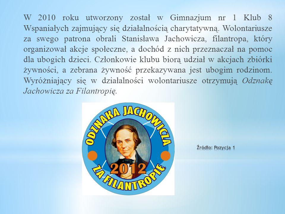 W 2010 roku utworzony został w Gimnazjum nr 1 Klub 8 Wspaniałych zajmujący się działalnością charytatywną. Wolontariusze za swego patrona obrali Stanisława Jachowicza, filantropa, który organizował akcje społeczne, a dochód z nich przeznaczał na pomoc dla ubogich dzieci. Członkowie klubu biorą udział w akcjach zbiórki żywności, a zebrana żywność przekazywana jest ubogim rodzinom. Wyróżniający się w działalności wolontariusze otrzymują Odznakę Jachowicza za Filantropię.