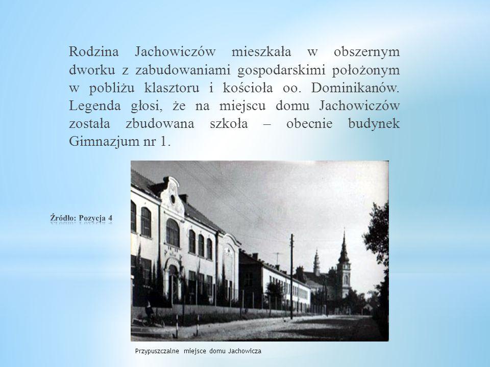Rodzina Jachowiczów mieszkała w obszernym dworku z zabudowaniami gospodarskimi położonym w pobliżu klasztoru i kościoła oo. Dominikanów. Legenda głosi, że na miejscu domu Jachowiczów została zbudowana szkoła – obecnie budynek Gimnazjum nr 1.