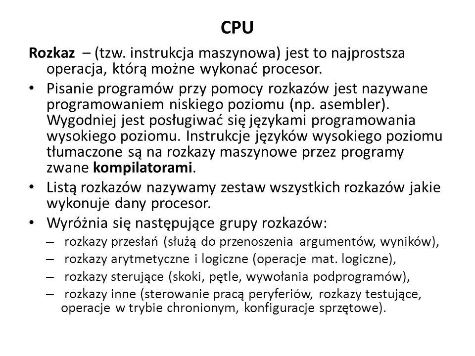 CPU Rozkaz – (tzw. instrukcja maszynowa) jest to najprostsza operacja, którą możne wykonać procesor.