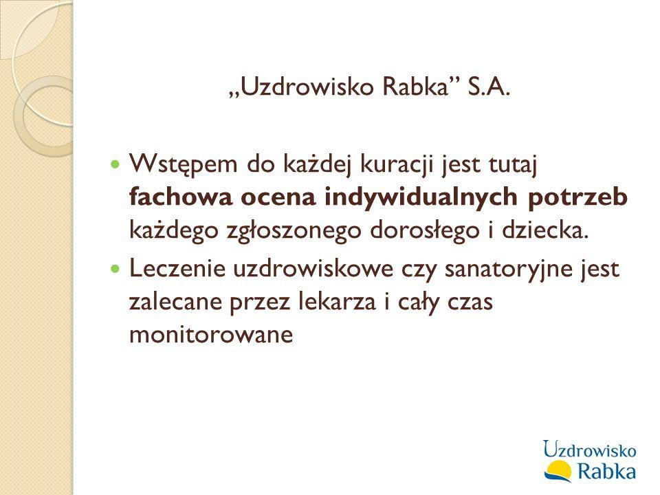 """""""Uzdrowisko Rabka S.A. Wstępem do każdej kuracji jest tutaj fachowa ocena indywidualnych potrzeb każdego zgłoszonego dorosłego i dziecka."""