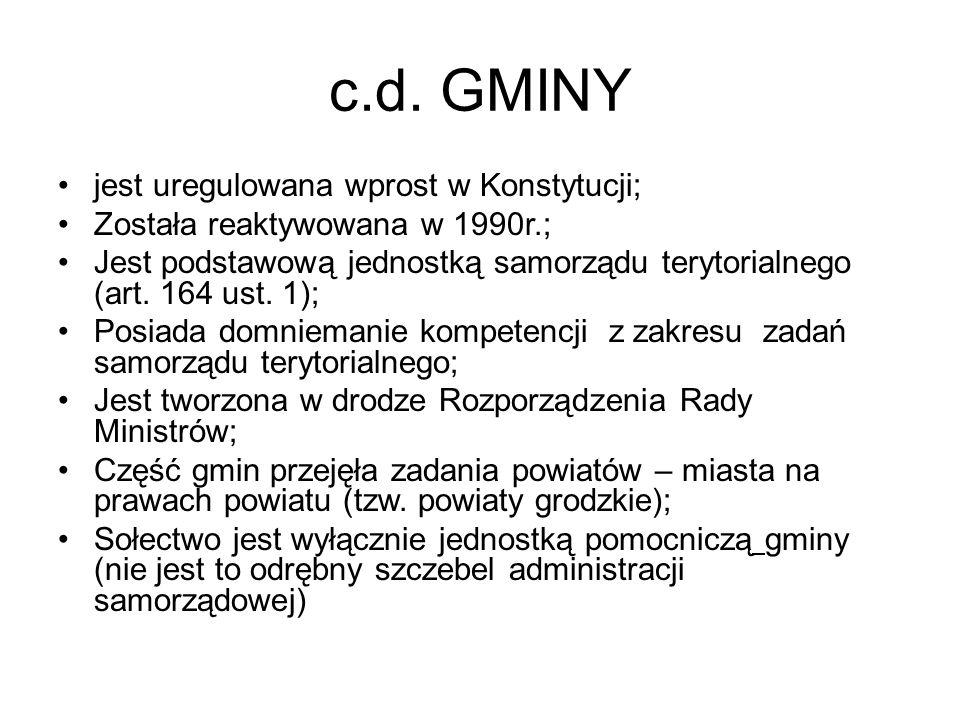 c.d. GMINY jest uregulowana wprost w Konstytucji;