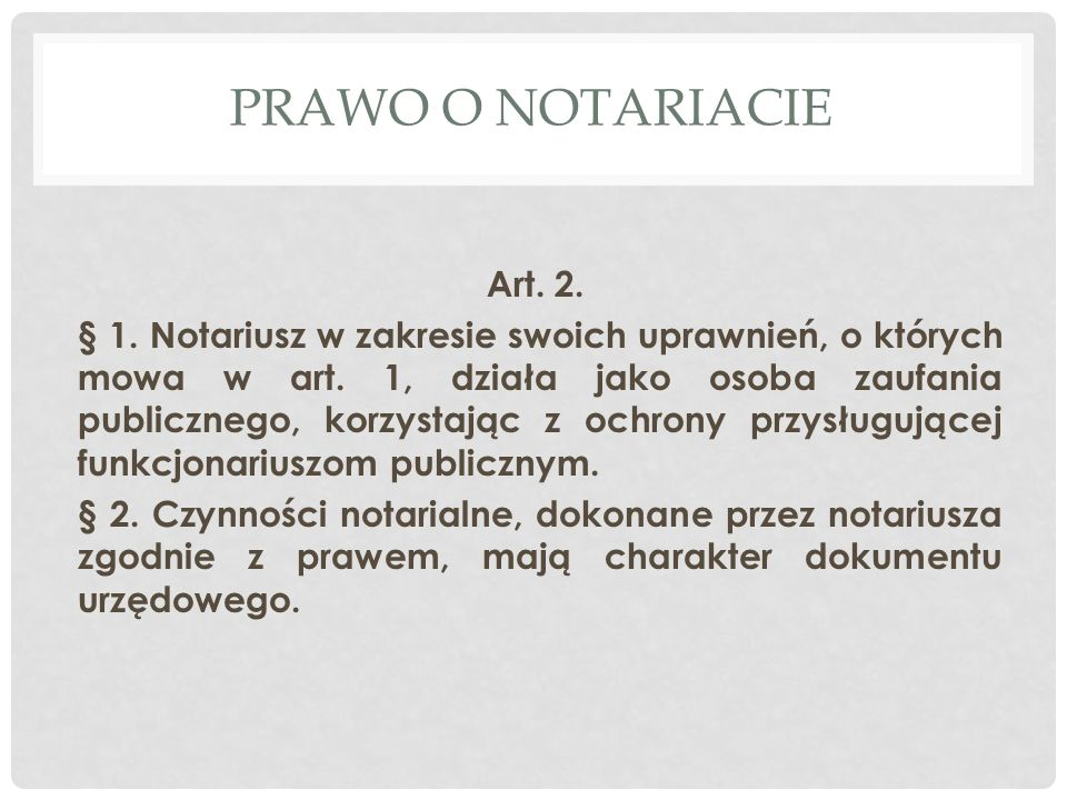 PRAWO O NOTARIACIE Art. 2.