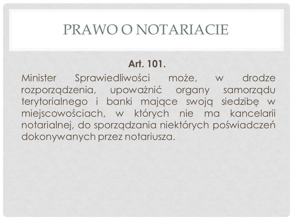 PRAWO O NOTARIACIE Art. 101.