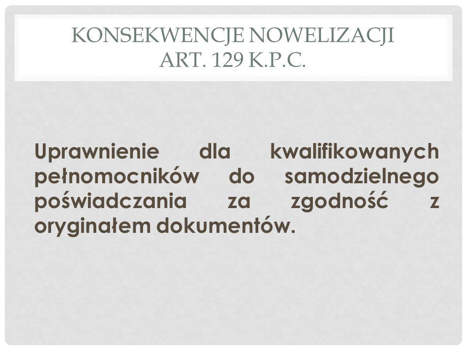 KONSEKWENCJE NOWELIZACJI ART. 129 K.P.C.