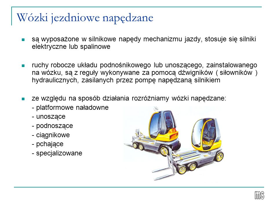 Wózki jezdniowe napędzane
