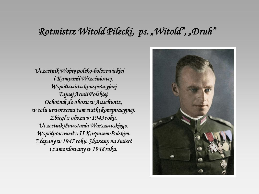 "Rotmistrz Witold Pilecki, ps. ""Witold , ""Druh"