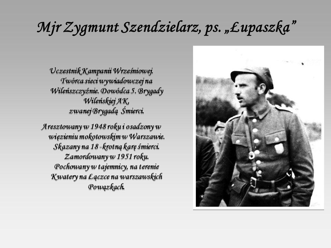 """Mjr Zygmunt Szendzielarz, ps. """"Łupaszka"""