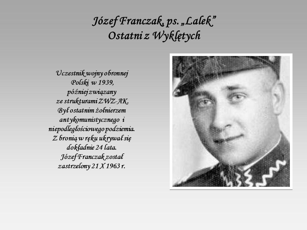 """Józef Franczak, ps. """"Lalek Ostatni z Wyklętych"""