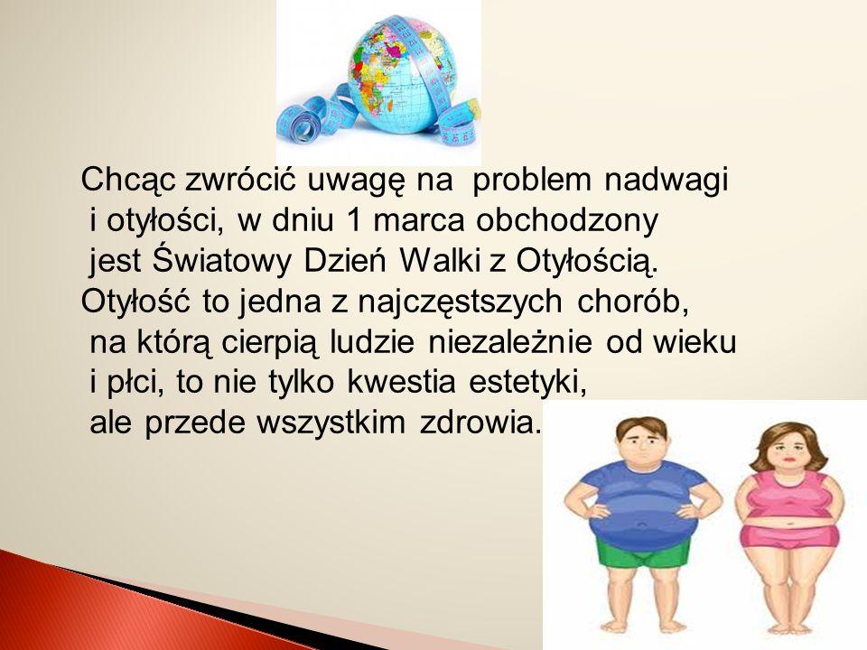 Chcąc zwrócić uwagę na problem nadwagi