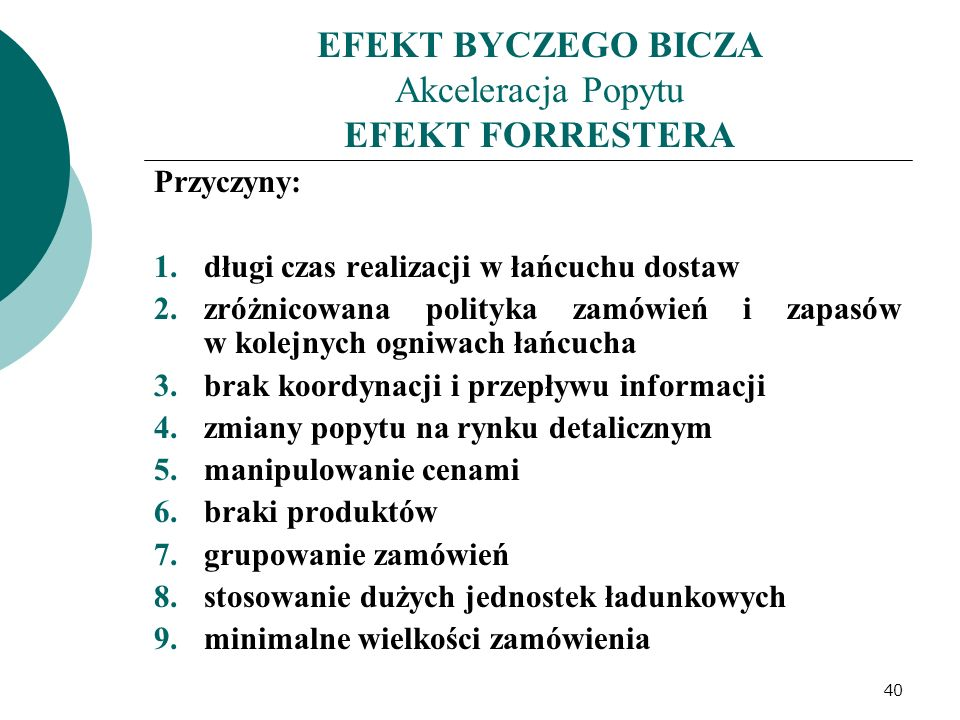 EFEKT BYCZEGO BICZA Akceleracja Popytu EFEKT FORRESTERA