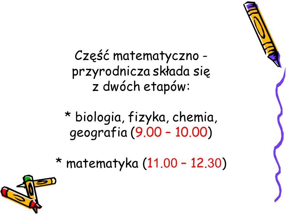 Część matematyczno - przyrodnicza składa się z dwóch etapów: