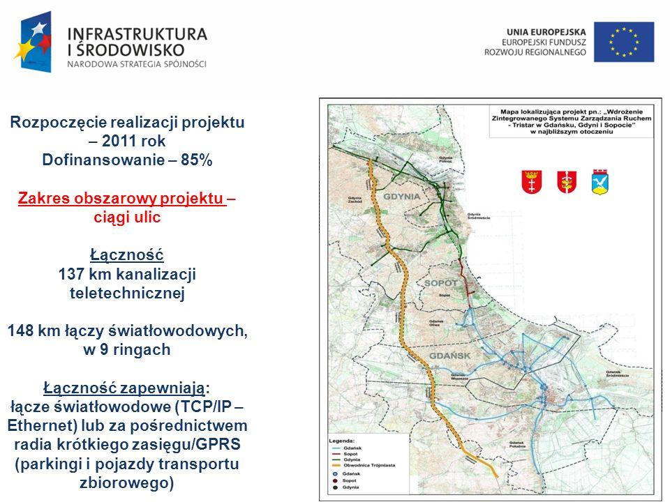 Rozpoczęcie realizacji projektu – 2011 rok Dofinansowanie – 85%