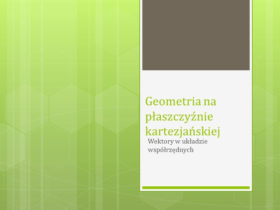 Geometria na płaszczyźnie kartezjańskiej