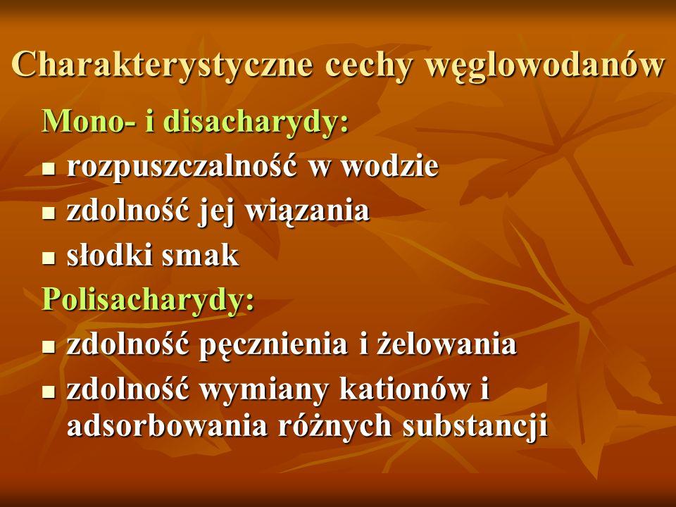 Charakterystyczne cechy węglowodanów