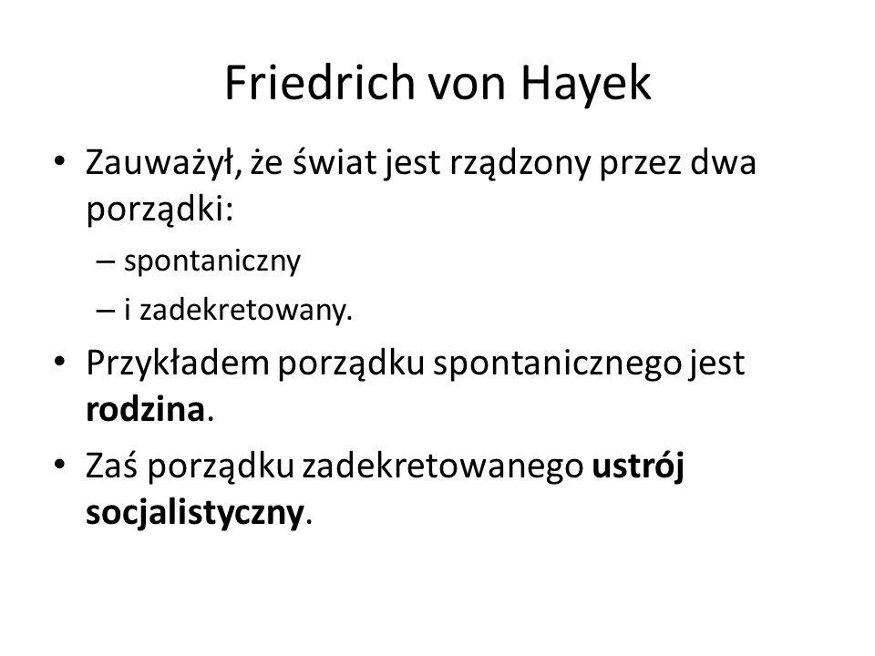 Friedrich von Hayek Zauważył, że świat jest rządzony przez dwa porządki: spontaniczny. i zadekretowany.