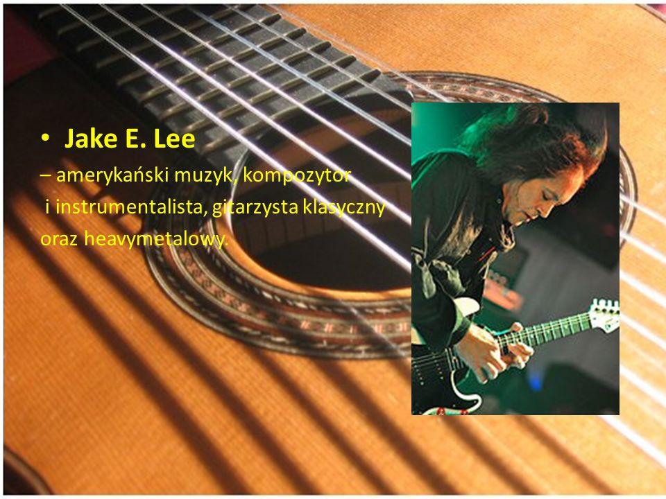 Jake E. Lee – amerykański muzyk, kompozytor