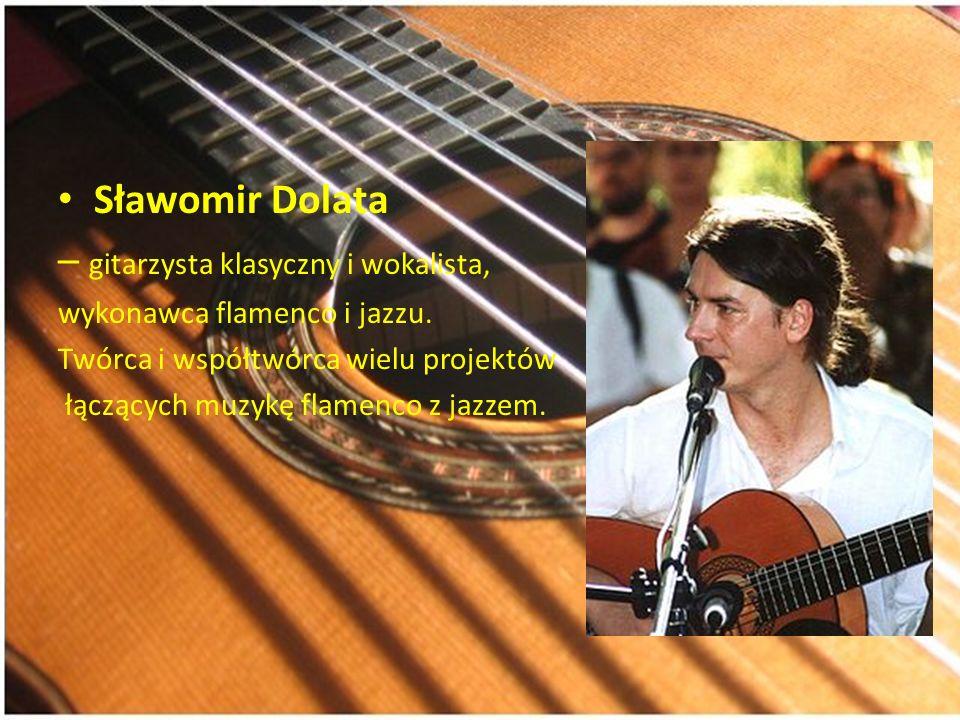 – gitarzysta klasyczny i wokalista,