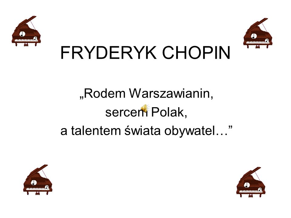"""Rodem Warszawianin, sercem Polak, a talentem świata obywatel…"