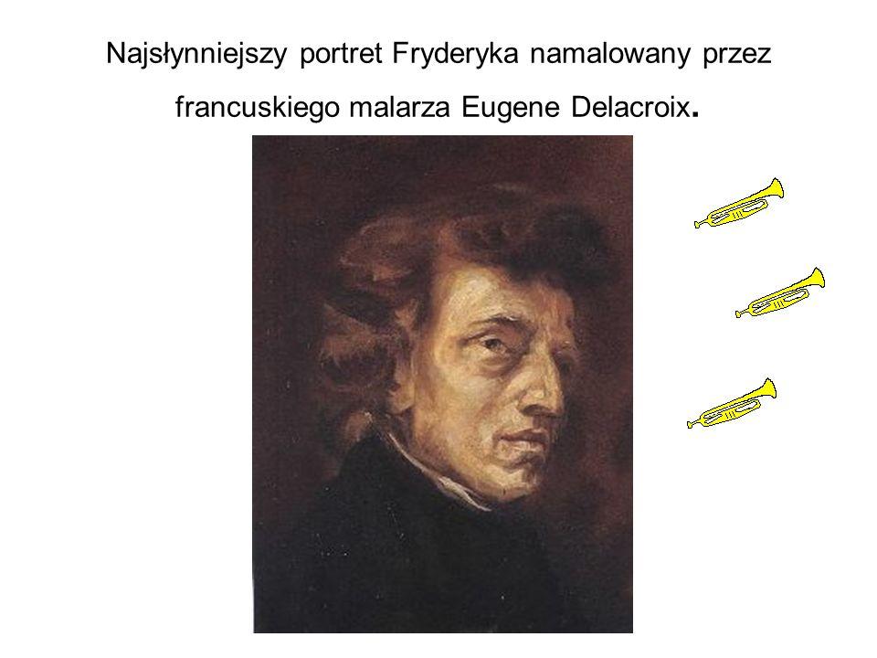 Najsłynniejszy portret Fryderyka namalowany przez francuskiego malarza Eugene Delacroix.