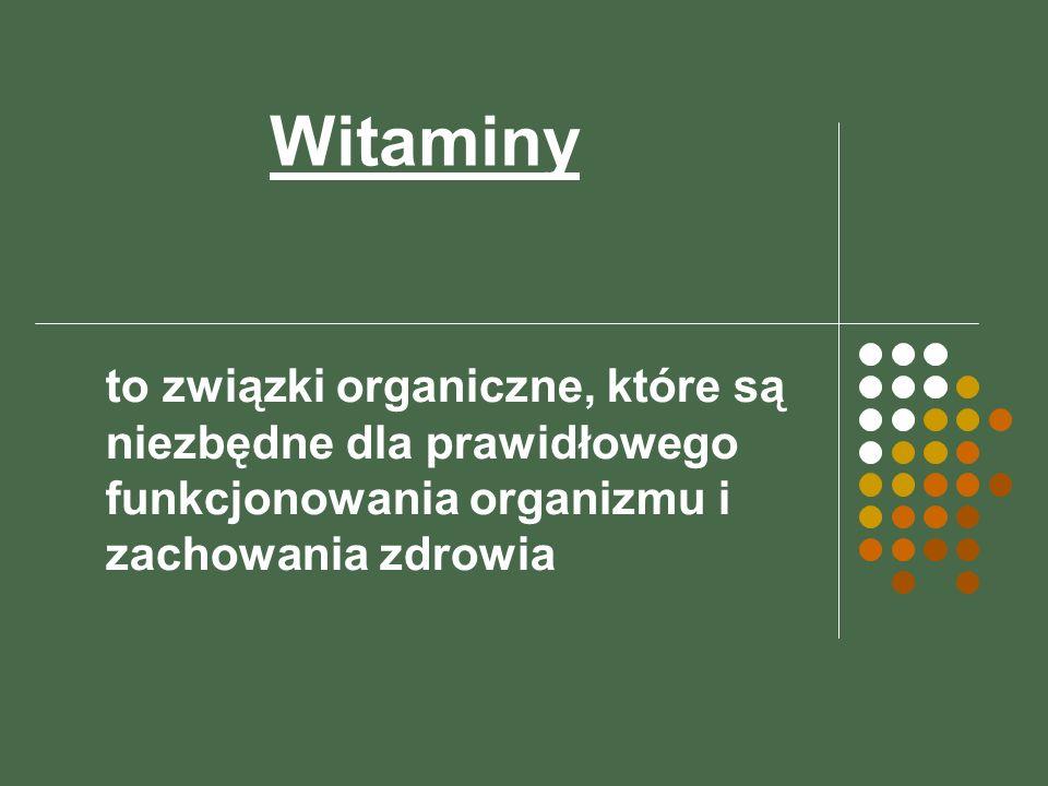 Witaminy to związki organiczne, które są niezbędne dla prawidłowego funkcjonowania organizmu i zachowania zdrowia.