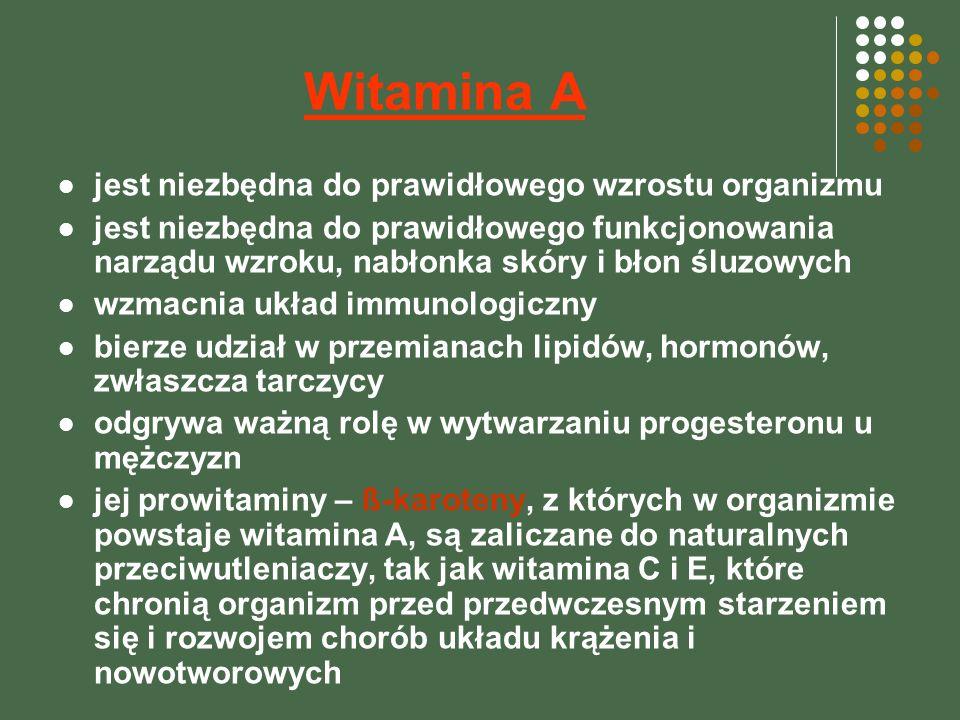 Witamina A jest niezbędna do prawidłowego wzrostu organizmu
